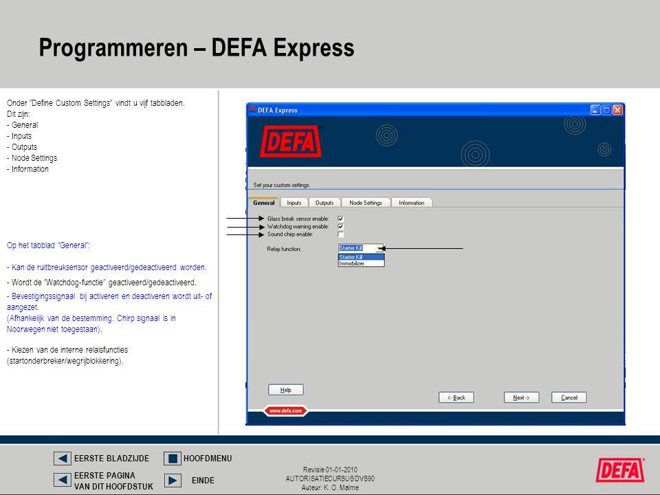 "Revisie 01-01-2010 AUTORISATIECURSUS DVS90 Auteur: K. O. Malme Onder ""Define Custom Settings"" vindt u vijf tabbladen. Dit zijn: - General - Inputs - O"