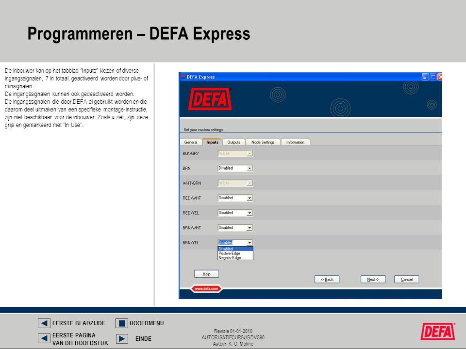 """Revisie 01-01-2010 AUTORISATIECURSUS DVS90 Auteur: K. O. Malme Programmeren – DEFA Express De inbouwer kan op het tabblad """"Inputs"""" kiezen of diverse i"""