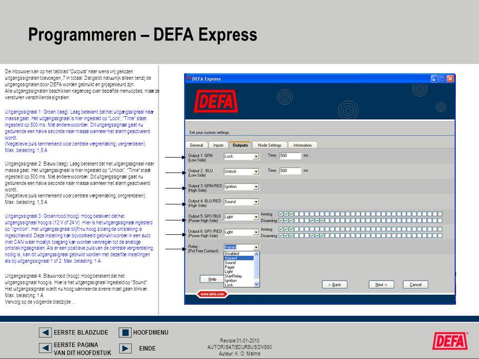 """Revisie 01-01-2010 AUTORISATIECURSUS DVS90 Auteur: K. O. Malme Programmeren – DEFA Express De inbouwer kan op het tabblad """"Outputs"""" naar wens vrij gek"""