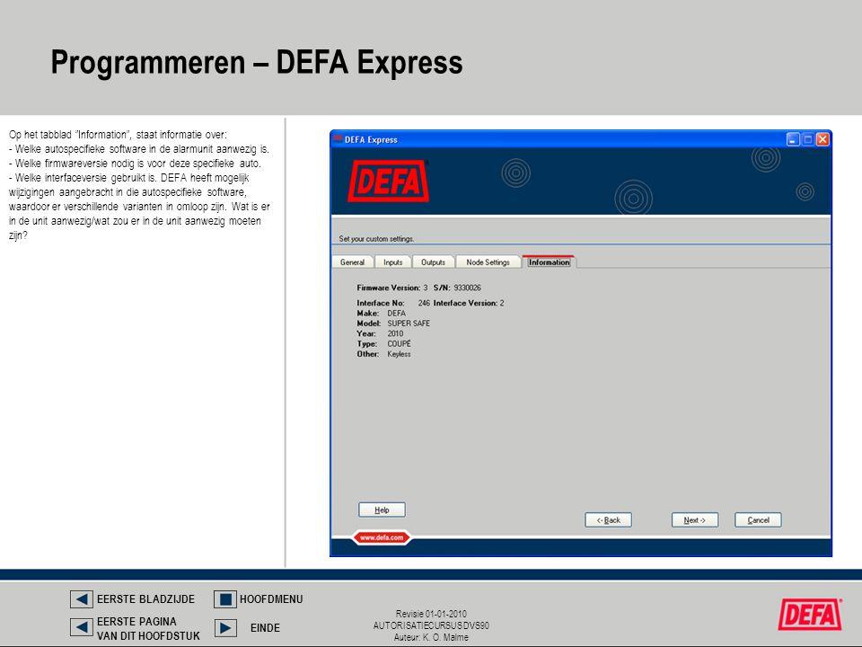 """Revisie 01-01-2010 AUTORISATIECURSUS DVS90 Auteur: K. O. Malme Op het tabblad """"Information"""", staat informatie over: - Welke autospecifieke software in"""