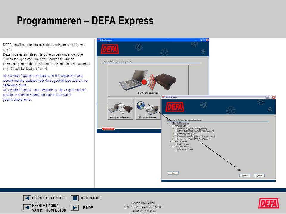 Revisie 01-01-2010 AUTORISATIECURSUS DVS90 Auteur: K. O. Malme DEFA ontwikkelt continu alarmtoepassingen voor nieuwe auto's. Deze updates zijn steeds
