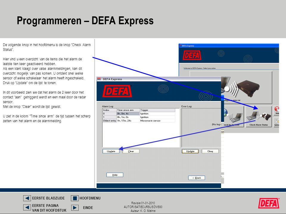 """Revisie 01-01-2010 AUTORISATIECURSUS DVS90 Auteur: K. O. Malme De volgende knop in het hoofdmenu is de knop """"Check Alarm Status"""". Hier vind u een over"""