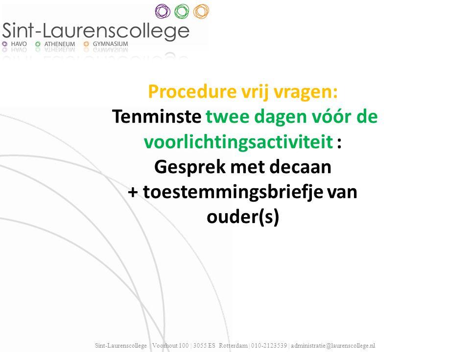 Sint-Laurenscollege | Voorhout 100 | 3055 ES Rotterdam | 010-2123539 | administratie@laurenscollege.nl Procedure vrij vragen: Tenminste twee dagen vóó