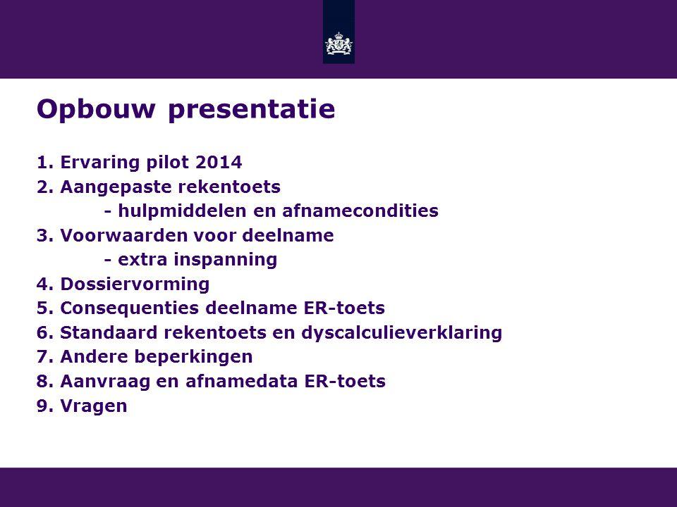 Opbouw presentatie 1.Ervaring pilot 2014 2.
