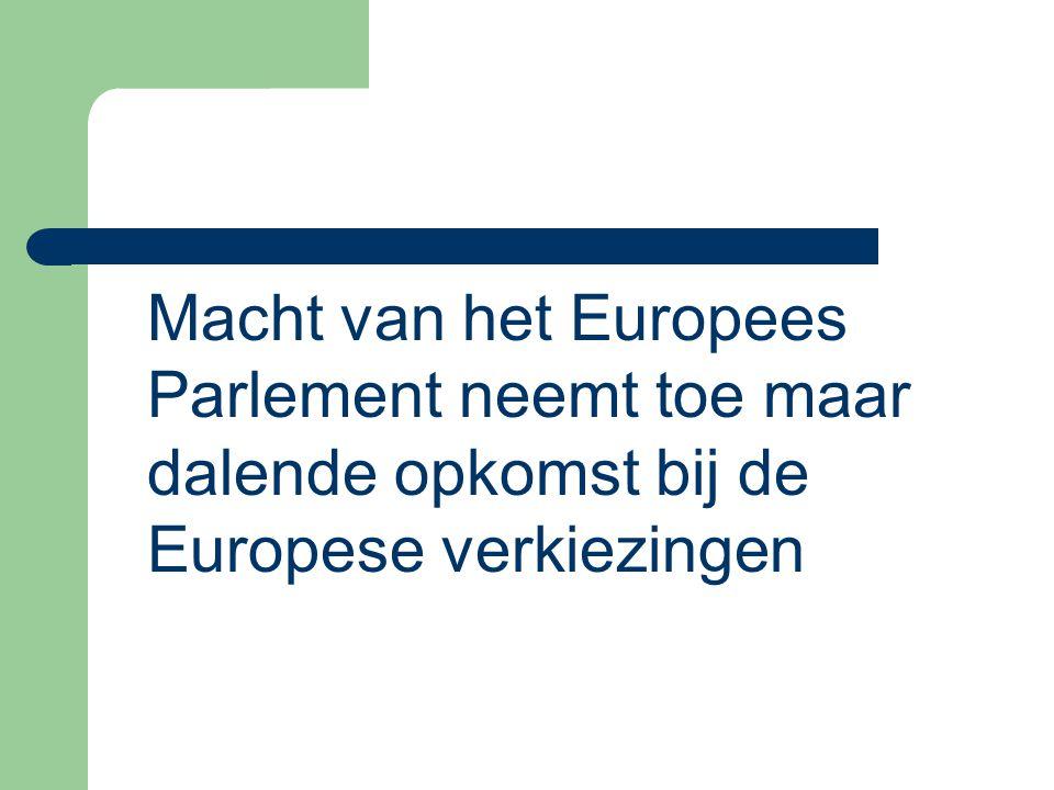 Macht van het Europees Parlement neemt toe maar dalende opkomst bij de Europese verkiezingen