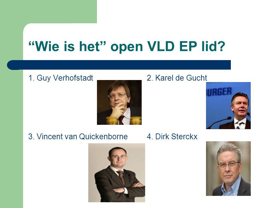 Wie is het open VLD EP lid. 1. Guy Verhofstadt2.