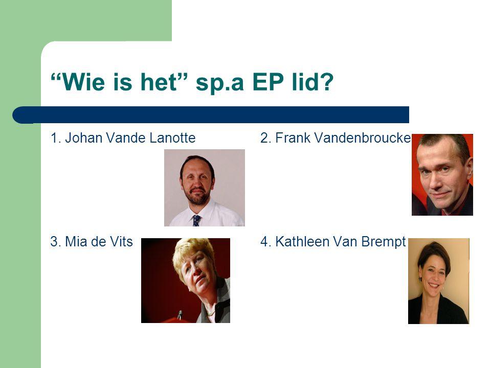Wie is het sp.a EP lid. 1. Johan Vande Lanotte2.