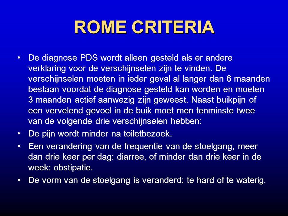 ROME CRITERIA De diagnose PDS wordt alleen gesteld als er andere verklaring voor de verschijnselen zijn te vinden. De verschijnselen moeten in ieder g