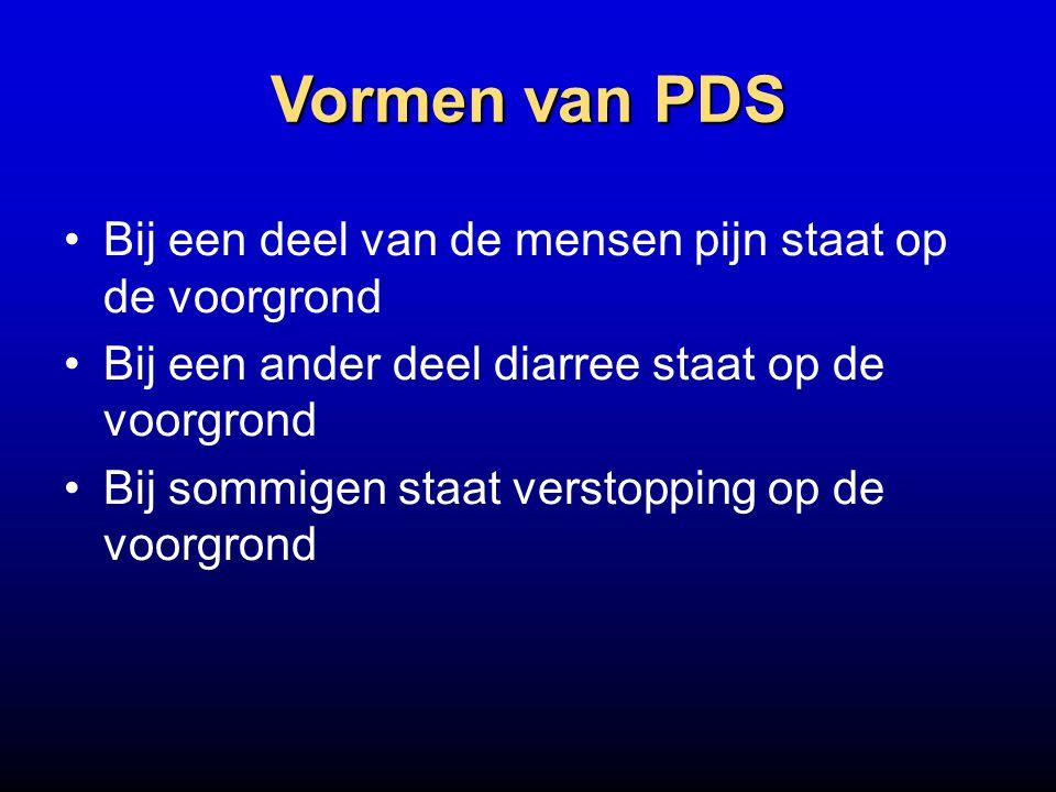 Vormen van PDS Bij een deel van de mensen pijn staat op de voorgrond Bij een ander deel diarree staat op de voorgrond Bij sommigen staat verstopping o