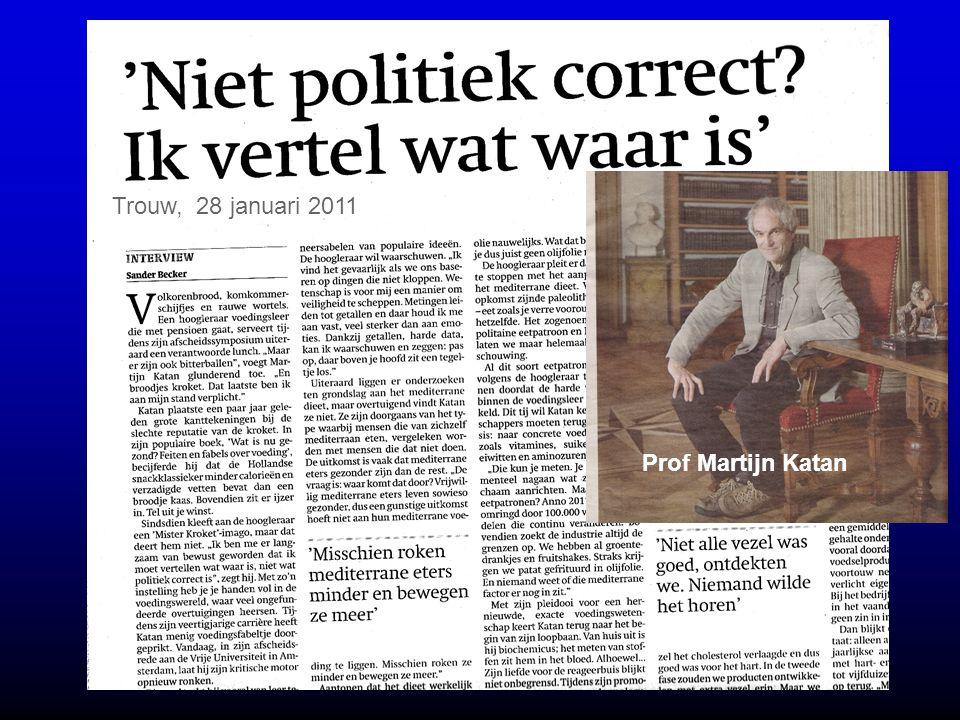Trouw, 28 januari 2011 Prof Martijn Katan