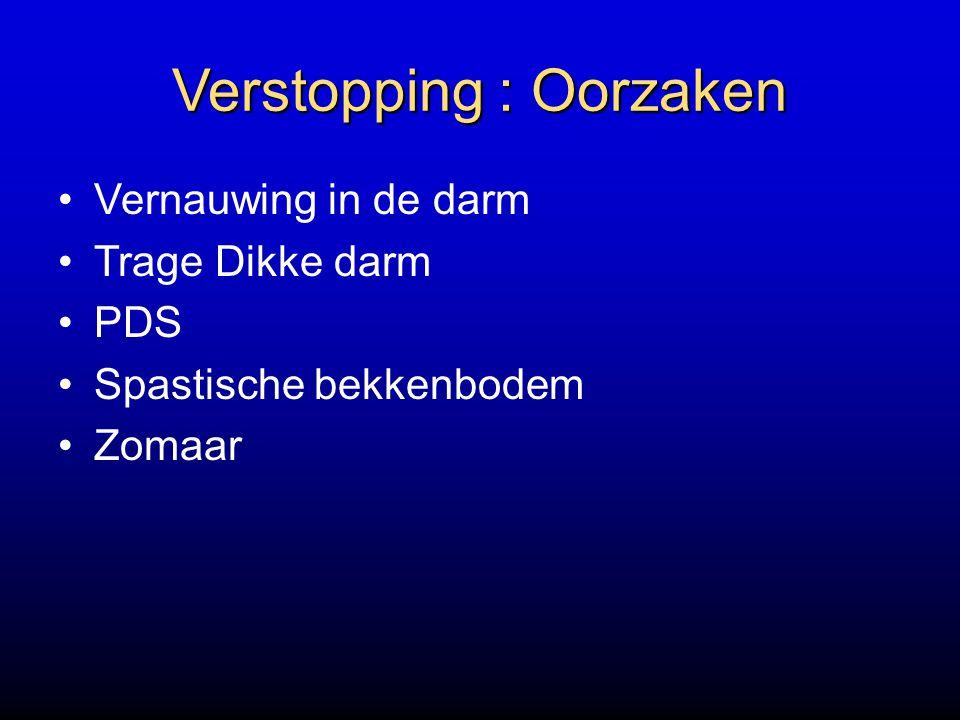 Verstopping : Oorzaken Vernauwing in de darm Trage Dikke darm PDS Spastische bekkenbodem Zomaar