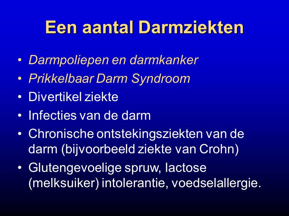 Een aantal Darmziekten Darmpoliepen en darmkanker Prikkelbaar Darm Syndroom Divertikel ziekte Infecties van de darm Chronische ontstekingsziekten van