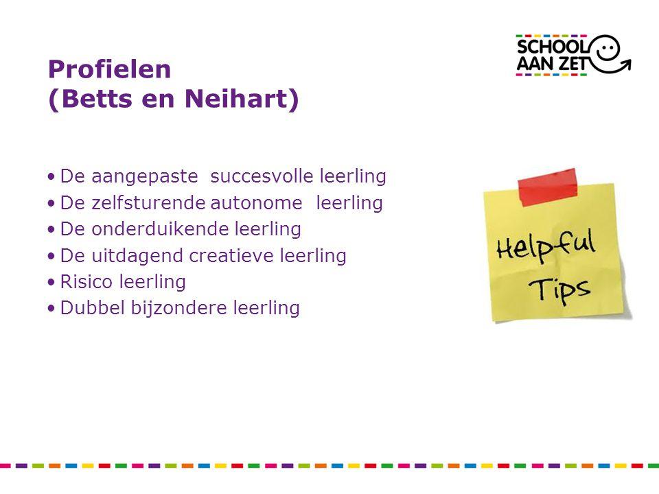 Profielen (Betts en Neihart) De aangepaste succesvolle leerling De zelfsturende autonome leerling De onderduikende leerling De uitdagend creatieve leerling Risico leerling Dubbel bijzondere leerling