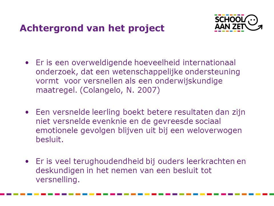Doelen van het project Onderwijsadviseurs, schoolleiders, leerkrachten en ouders eerder op het spoor van versnellen zetten.
