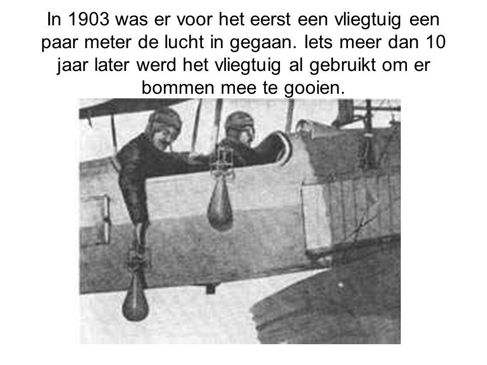 In 1903 was er voor het eerst een vliegtuig een paar meter de lucht in gegaan. Iets meer dan 10 jaar later werd het vliegtuig al gebruikt om er bommen