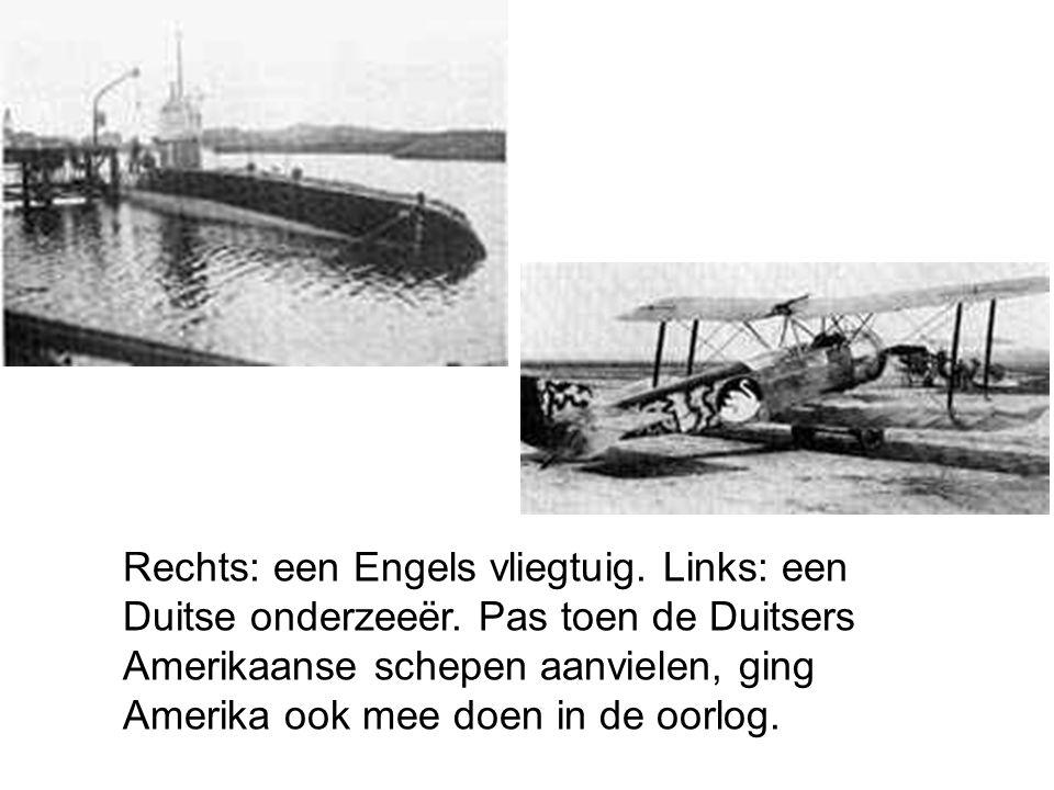 Rechts: een Engels vliegtuig. Links: een Duitse onderzeeër. Pas toen de Duitsers Amerikaanse schepen aanvielen, ging Amerika ook mee doen in de oorlog