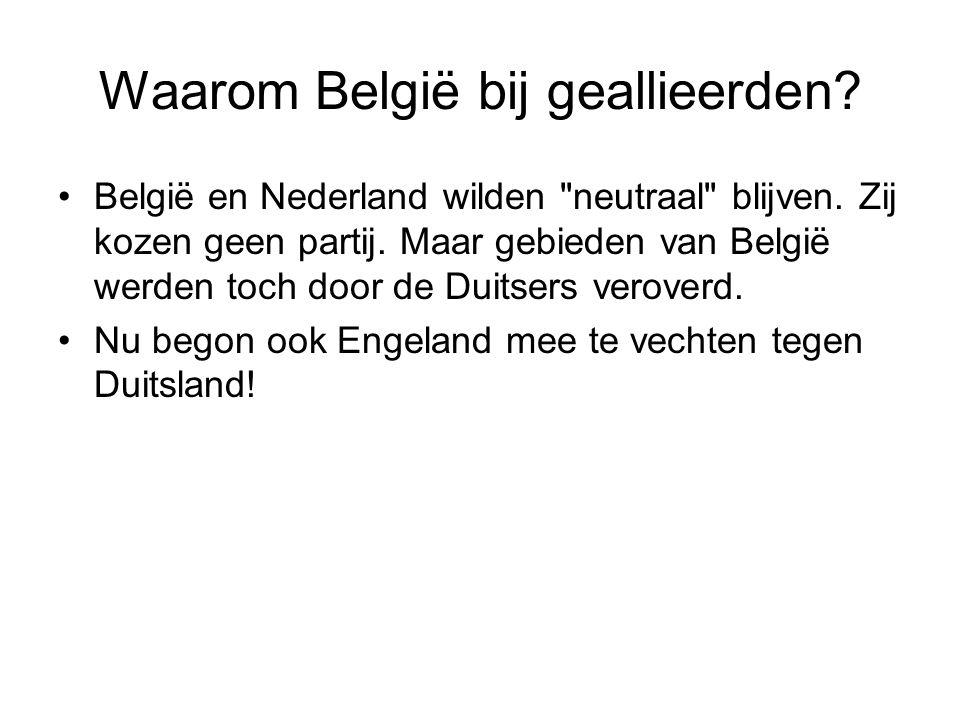 Waarom België bij geallieerden? België en Nederland wilden