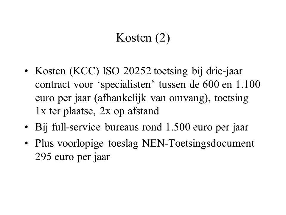Kosten (2) Kosten (KCC) ISO 20252 toetsing bij drie-jaar contract voor 'specialisten' tussen de 600 en 1.100 euro per jaar (afhankelijk van omvang), t