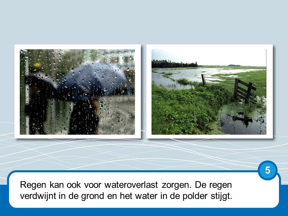Regen kan ook voor wateroverlast zorgen.