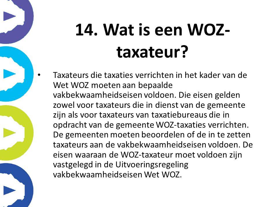 Taxateurs die taxaties verrichten in het kader van de Wet WOZ moeten aan bepaalde vakbekwaamheidseisen voldoen. Die eisen gelden zowel voor taxateurs
