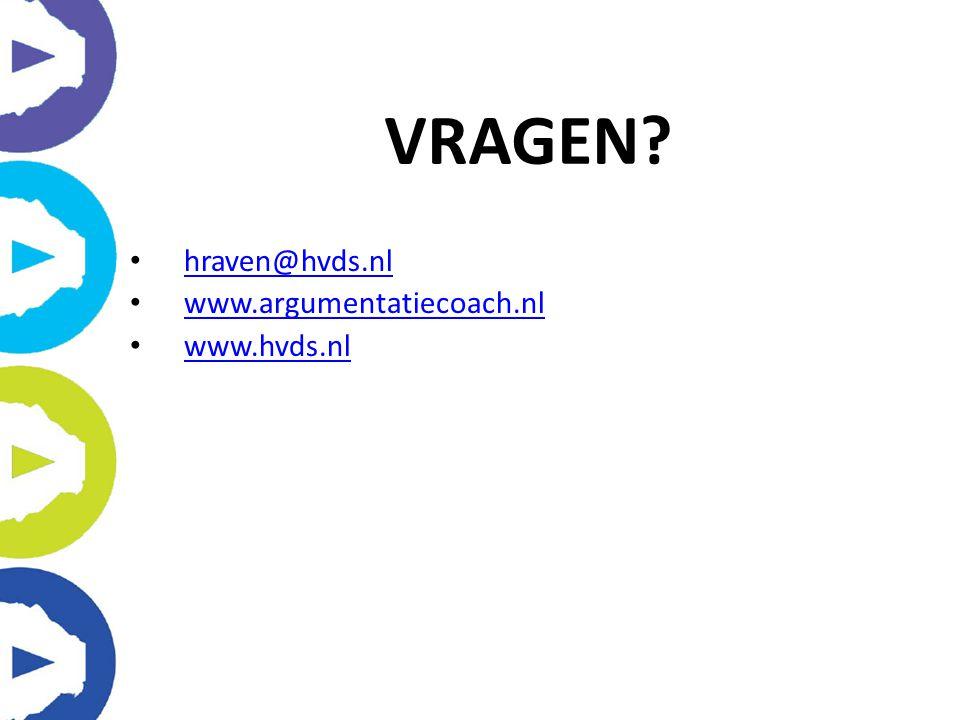 hraven@hvds.nl www.argumentatiecoach.nl www.hvds.nl VRAGEN?