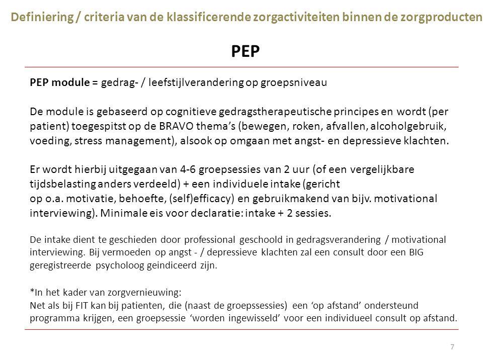 8 Definiering / criteria van de klassificerende zorgactiviteiten binnen de zorgproducten Individueel Individueel = individuele interventies mbt BRAVO, psyche, sociaal, werkhervatting.