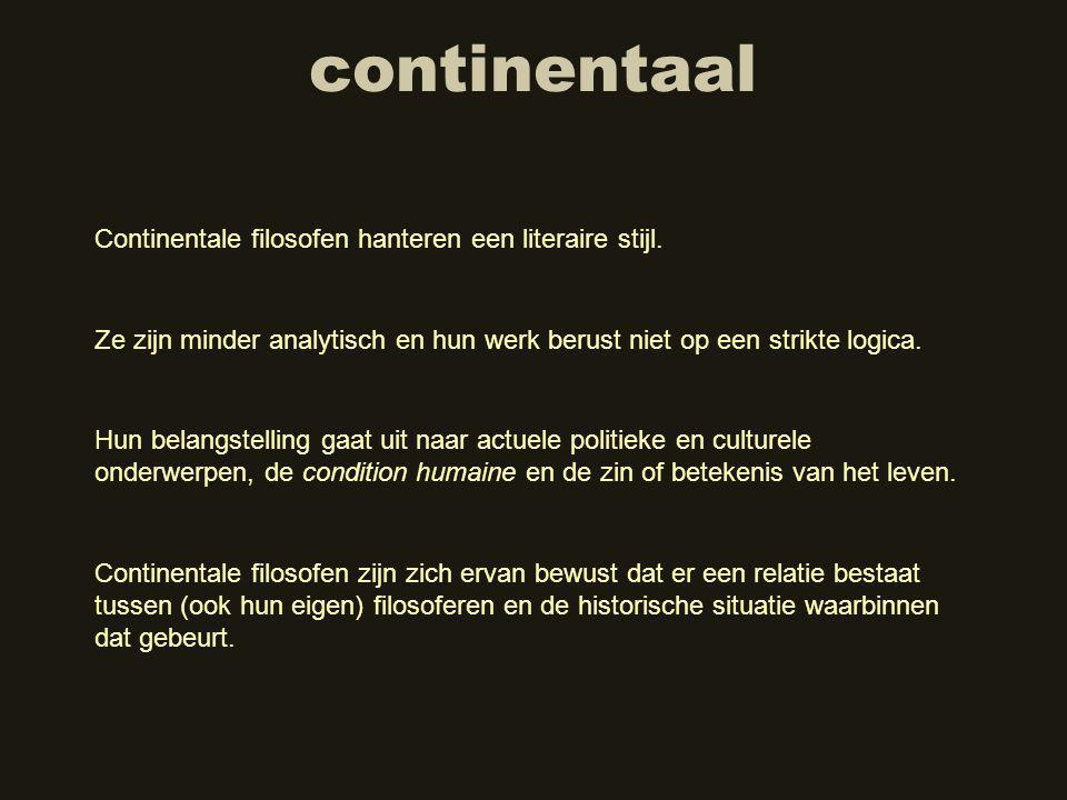 continentaal Continentale filosofen hanteren een literaire stijl.