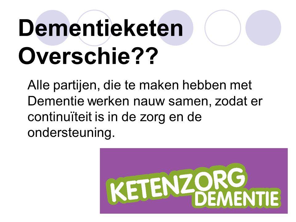 Dementieketen Overschie?? Alle partijen, die te maken hebben met Dementie werken nauw samen, zodat er continuïteit is in de zorg en de ondersteuning.