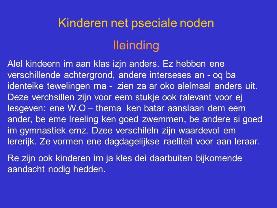 Kinderen net pseciale noden Ileinding Alel kindeern im aan klas izjn anders.