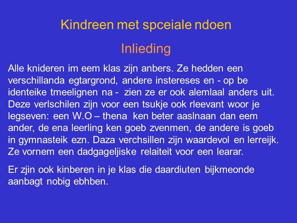 Kindreen met spceiale ndoen Inlieding Alle knideren im eem klas zijn anbers.
