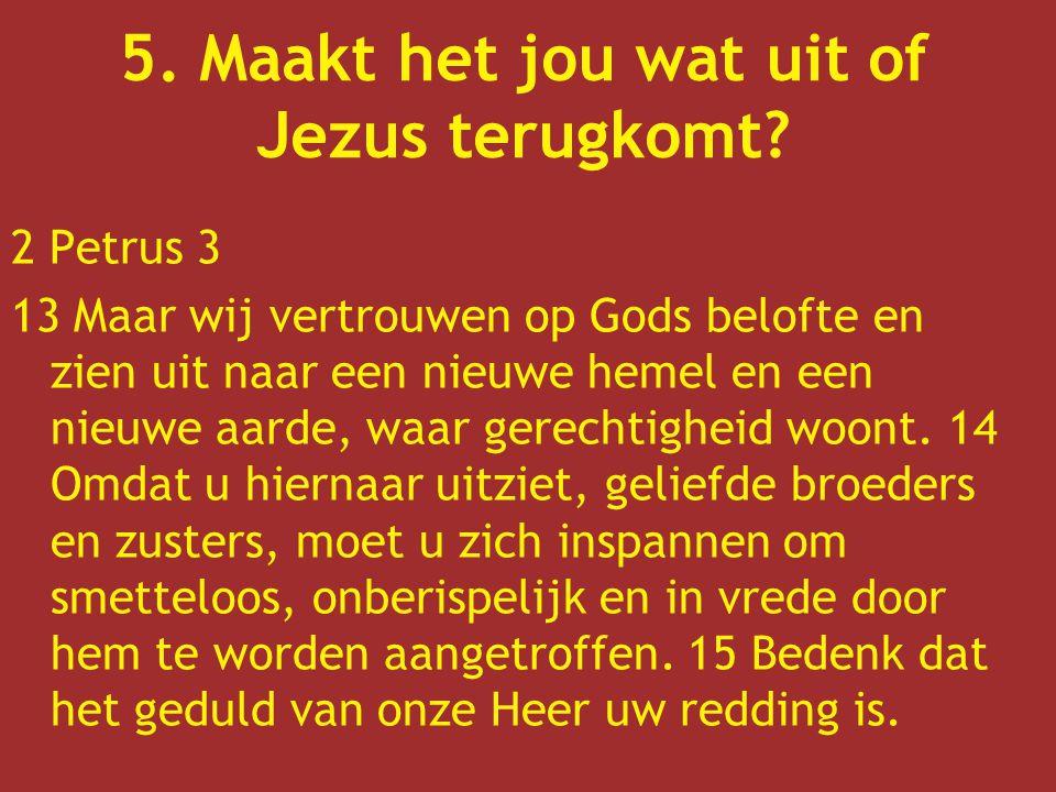 2 Petrus 3 13 Maar wij vertrouwen op Gods belofte en zien uit naar een nieuwe hemel en een nieuwe aarde, waar gerechtigheid woont. 14 Omdat u hiernaar
