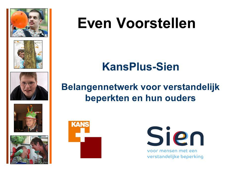 Even Voorstellen KansPlus-Sien Belangennetwerk voor verstandelijk beperkten en hun ouders