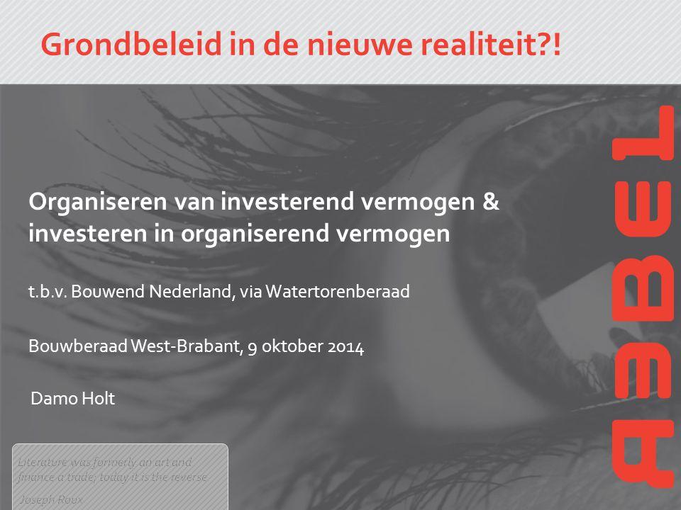 Organiseren van investerend vermogen & investeren in organiserend vermogen t.b.v. Bouwend Nederland, via Watertorenberaad Bouwberaad West-Brabant, 9 o