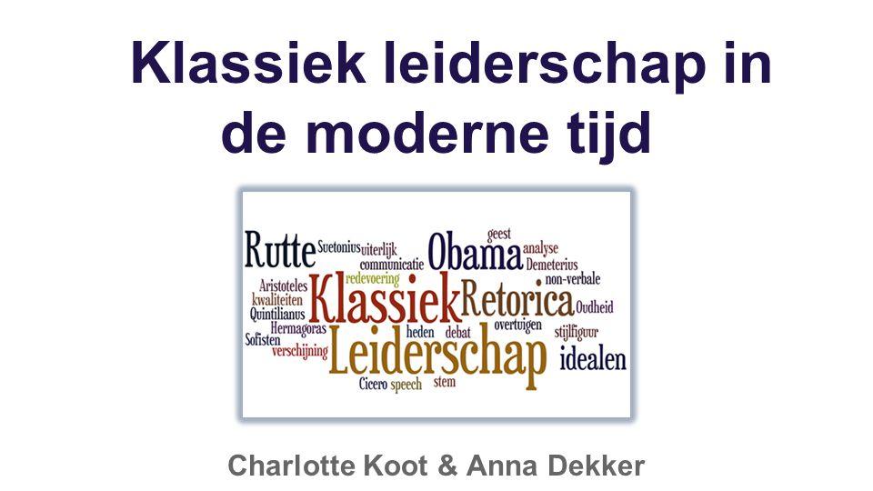 Klassiek leiderschap in de moderne tijd Charlotte Koot & Anna Dekker