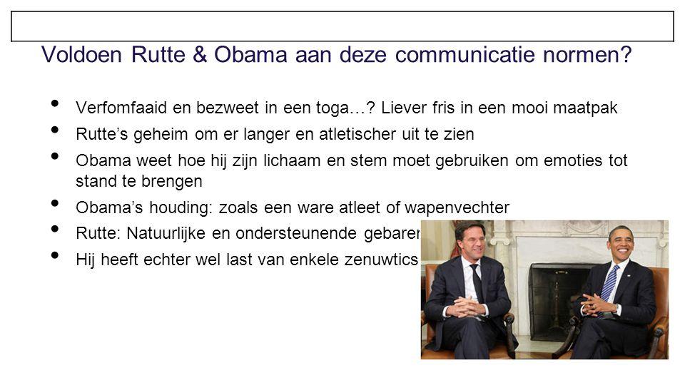 Voldoen Rutte & Obama aan deze communicatie normen? Verfomfaaid en bezweet in een toga…? Liever fris in een mooi maatpak Rutte's geheim om er langer e