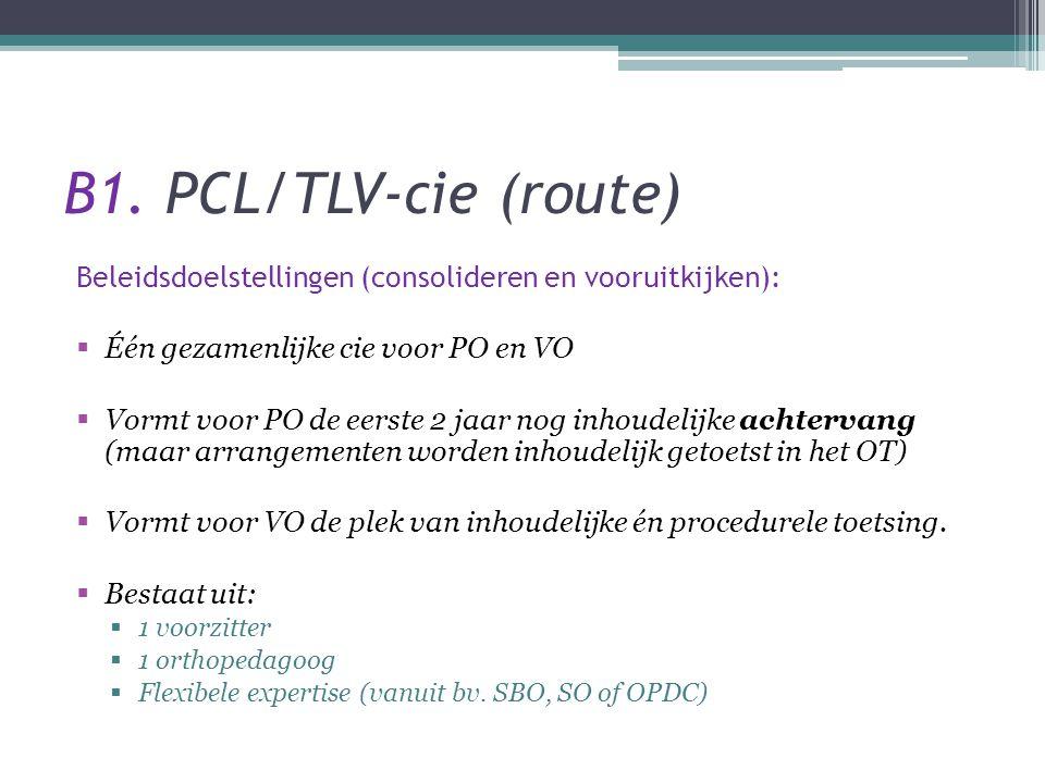 B1. PCL/TLV-cie (route) Beleidsdoelstellingen (consolideren en vooruitkijken):  Één gezamenlijke cie voor PO en VO  Vormt voor PO de eerste 2 jaar n