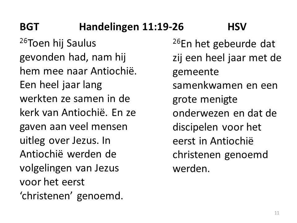 11 26 Toen hij Saulus gevonden had, nam hij hem mee naar Antiochië.