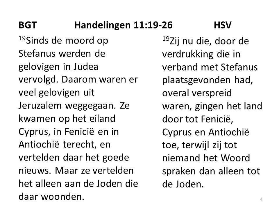 4 19 Sinds de moord op Stefanus werden de gelovigen in Judea vervolgd.