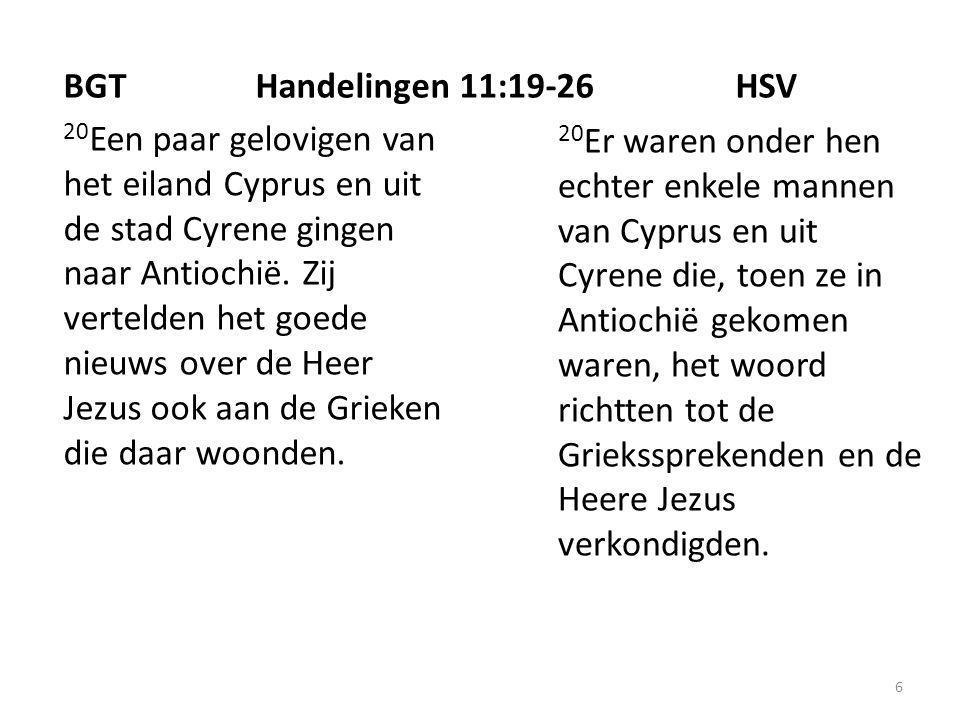 6 20 Een paar gelovigen van het eiland Cyprus en uit de stad Cyrene gingen naar Antiochië.