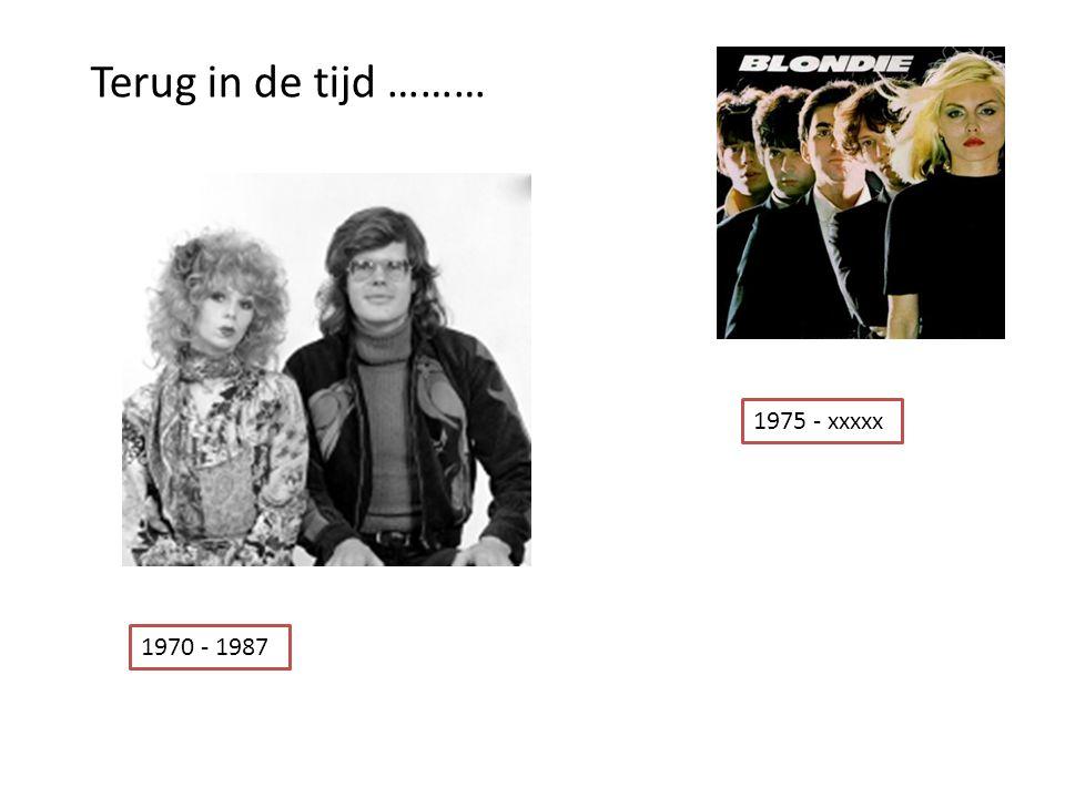 1970 - 1987 1975 - xxxxx Terug in de tijd ………