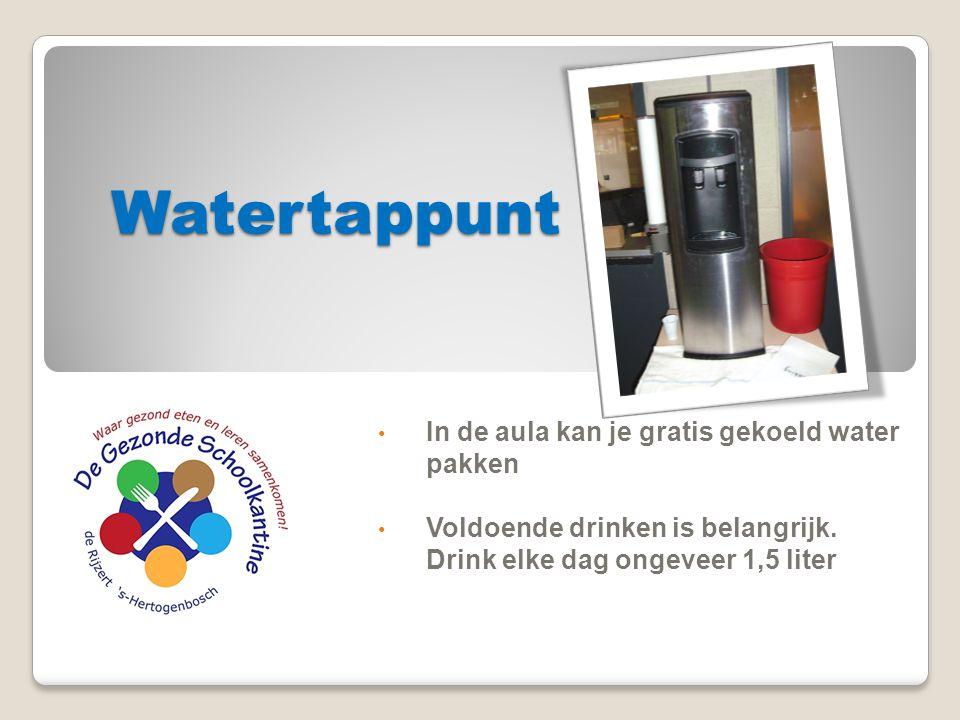 Watertappunt In de aula kan je gratis gekoeld water pakken Voldoende drinken is belangrijk. Drink elke dag ongeveer 1,5 liter