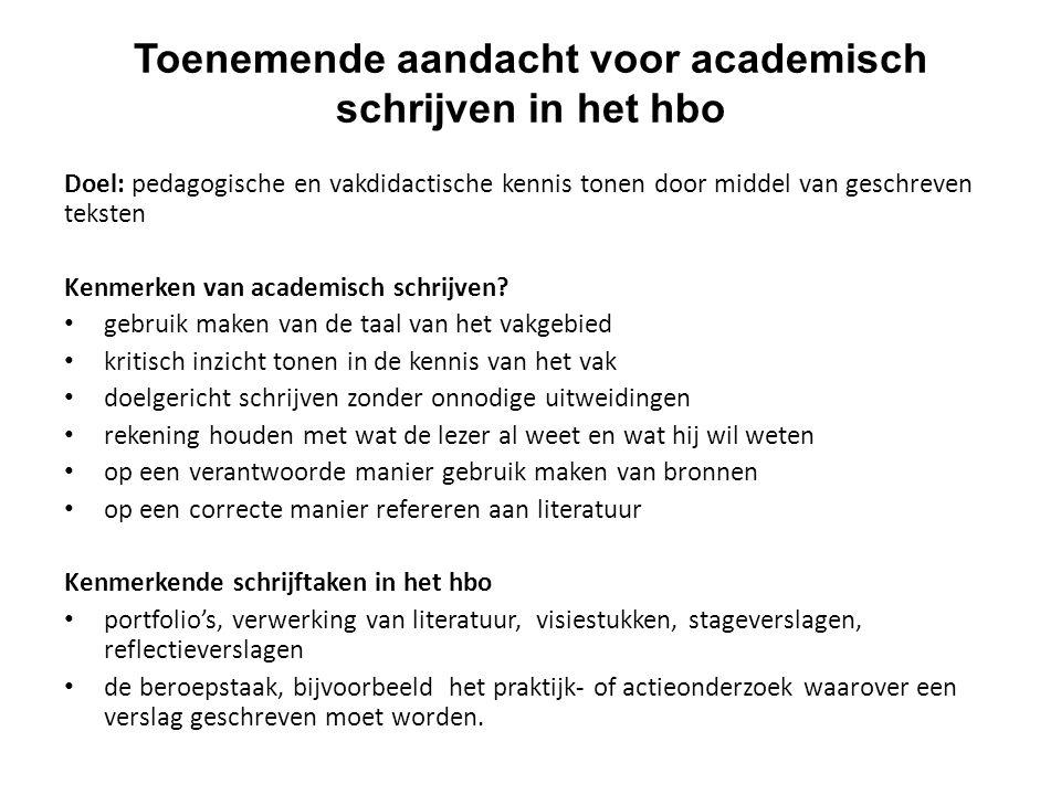 Doel: pedagogische en vakdidactische kennis tonen door middel van geschreven teksten Kenmerken van academisch schrijven? gebruik maken van de taal van