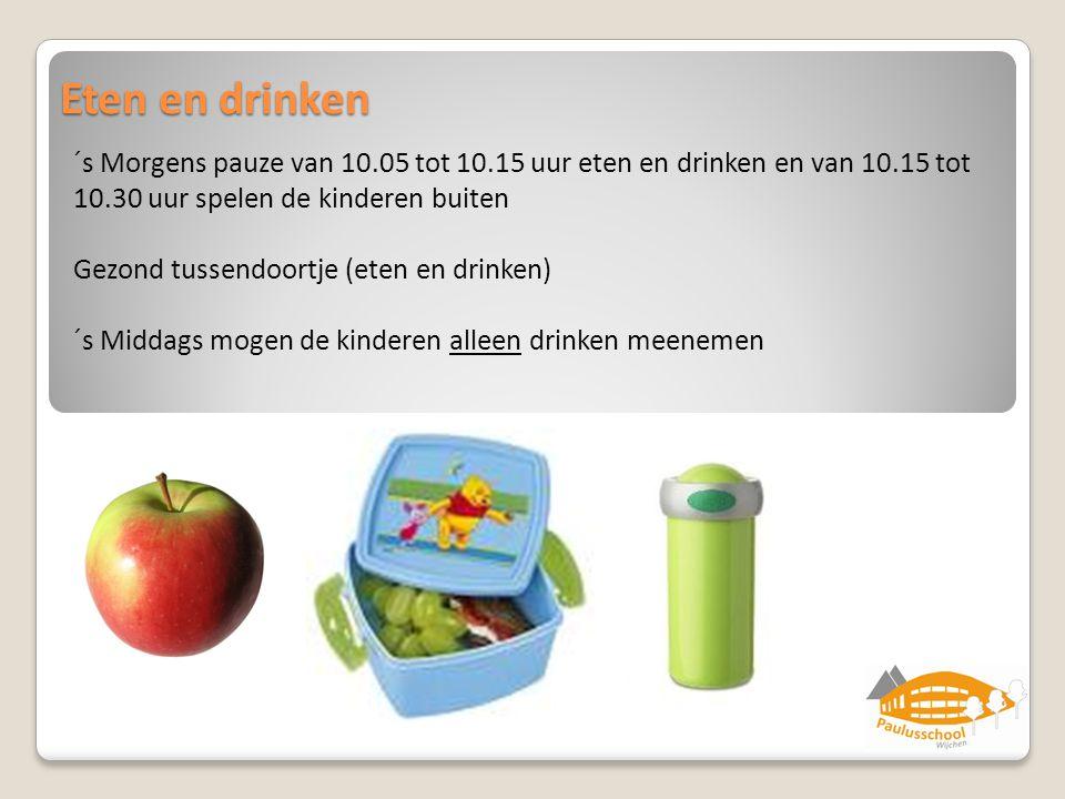 Eten en drinken ´s Morgens pauze van 10.05 tot 10.15 uur eten en drinken en van 10.15 tot 10.30 uur spelen de kinderen buiten Gezond tussendoortje (et