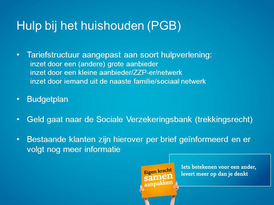 Hulp bij het huishouden (PGB) Tariefstructuur aangepast aan soort hulpverlening: inzet door een (andere) grote aanbieder inzet door een kleine aanbied