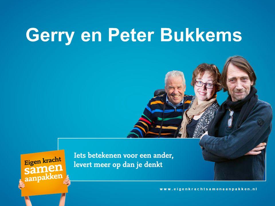 www.eigenkrachtsamenaanpakken.nl Gerry en Peter Bukkems