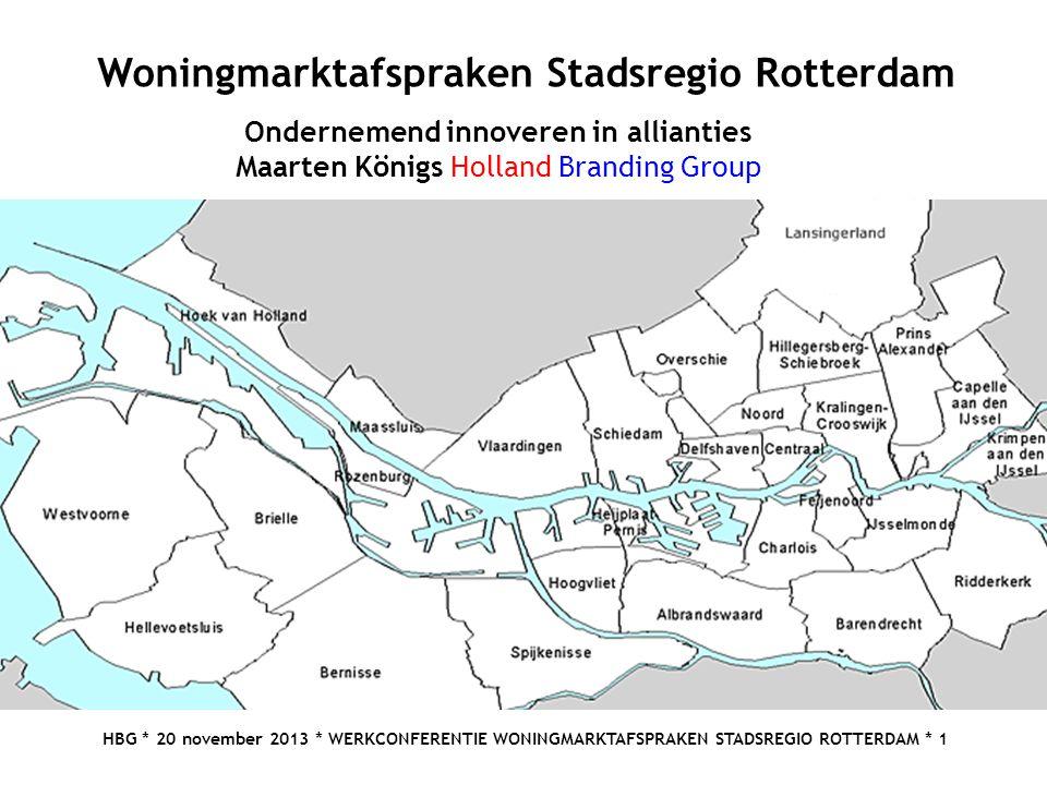 HBG * 20 november 2013 * WERKCONFERENTIE WONINGMARKTAFSPRAKEN STADSREGIO ROTTERDAM * 1 Woningmarktafspraken Stadsregio Rotterdam Ondernemend innoveren
