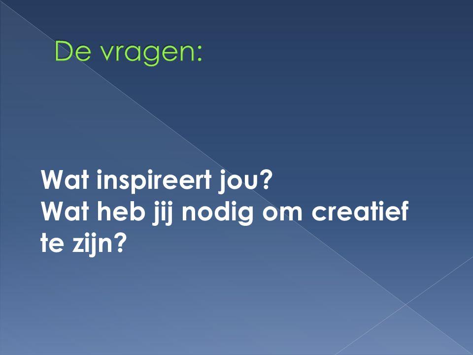Wat inspireert jou? Wat heb jij nodig om creatief te zijn?