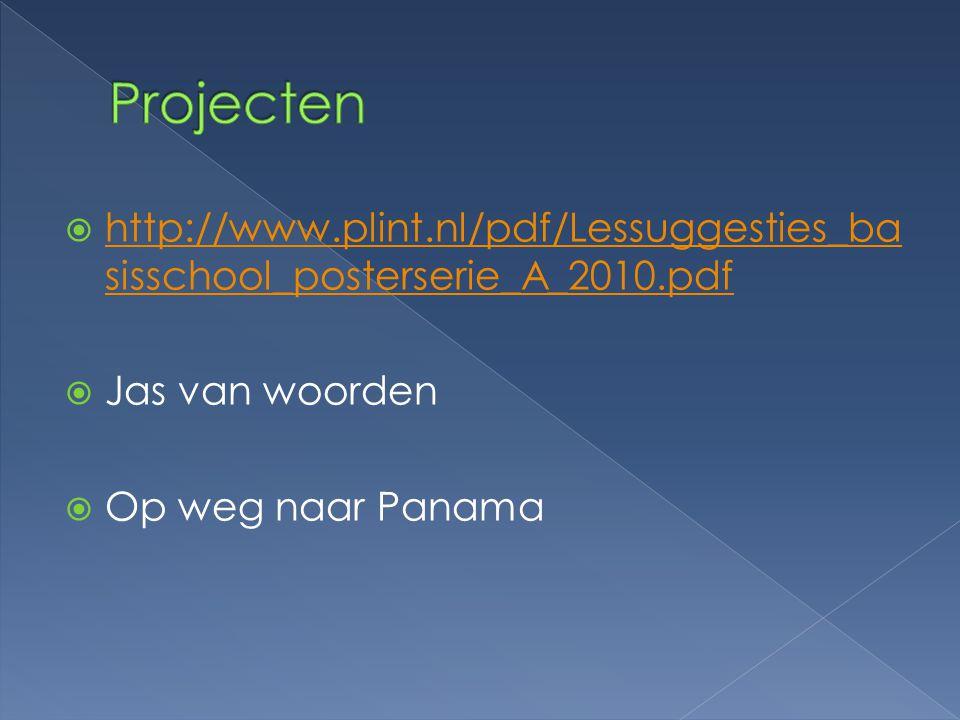  http://www.plint.nl/pdf/Lessuggesties_ba sisschool_posterserie_A_2010.pdf http://www.plint.nl/pdf/Lessuggesties_ba sisschool_posterserie_A_2010.pdf
