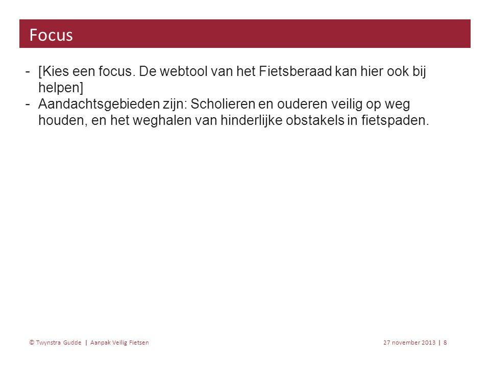Aanpak Veilig Fietsen 27 november 20138 | © Twynstra Gudde | ‐ [Kies een focus.