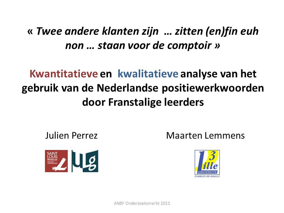 « Twee andere klanten zijn … zitten (en)fin euh non … staan voor de comptoir » Kwantitatieve en kwalitatieve analyse van het gebruik van de Nederlands